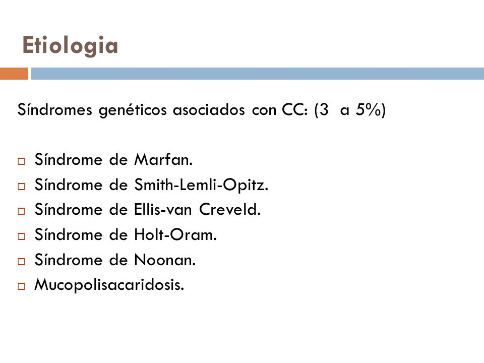 Etiologia Síndromes genéticos asociados con CC: (3 a 5%)