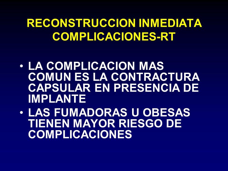 RECONSTRUCCION INMEDIATA COMPLICACIONES-RT