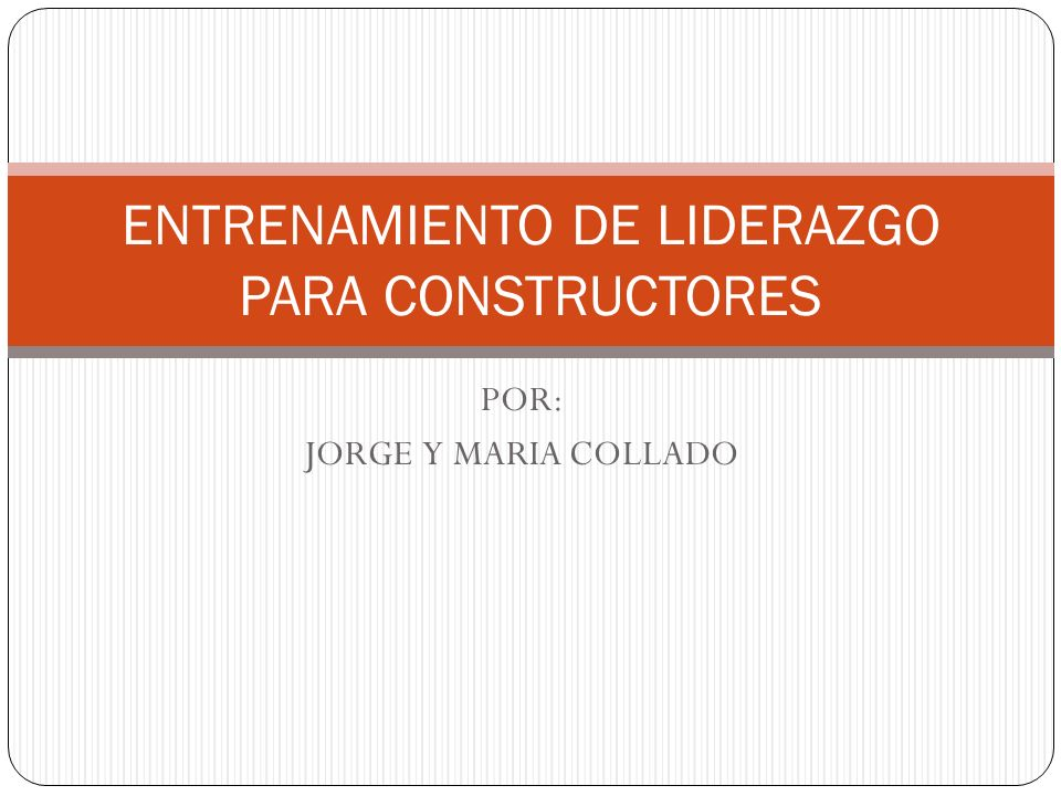ENTRENAMIENTO DE LIDERAZGO PARA CONSTRUCTORES