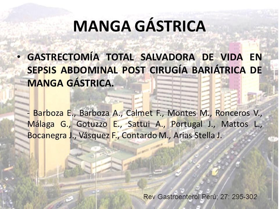 MANGA GÁSTRICA Gastrectomía Total Salvadora de Vida en Sepsis Abdominal Post Cirugía BariÁtrica de Manga Gástrica.