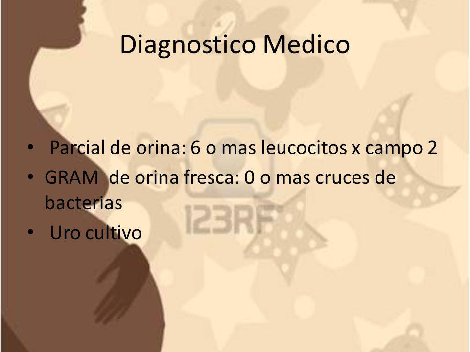 Diagnostico Medico Parcial de orina: 6 o mas leucocitos x campo 2