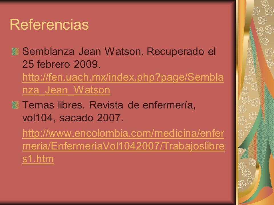 Referencias Semblanza Jean Watson. Recuperado el 25 febrero 2009. http://fen.uach.mx/index.php page/Semblanza_Jean_Watson.