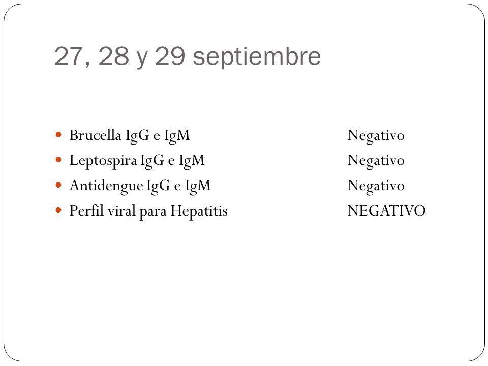 27, 28 y 29 septiembre Brucella IgG e IgM Negativo