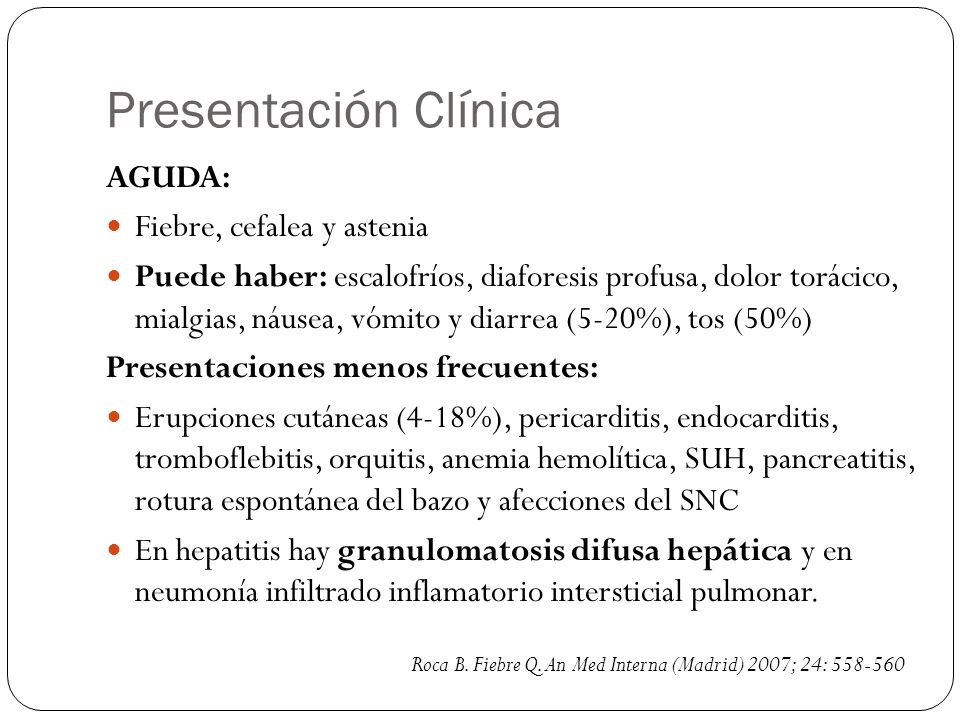 Presentación Clínica AGUDA: Fiebre, cefalea y astenia