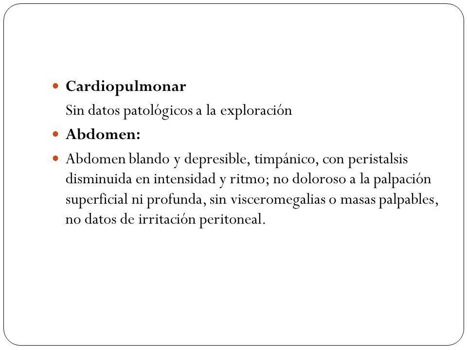 Cardiopulmonar Sin datos patológicos a la exploración. Abdomen: