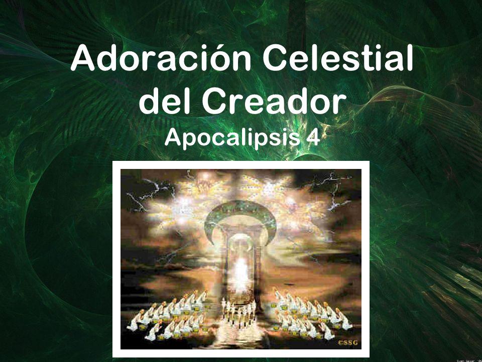 Adoración Celestial del Creador Apocalipsis 4