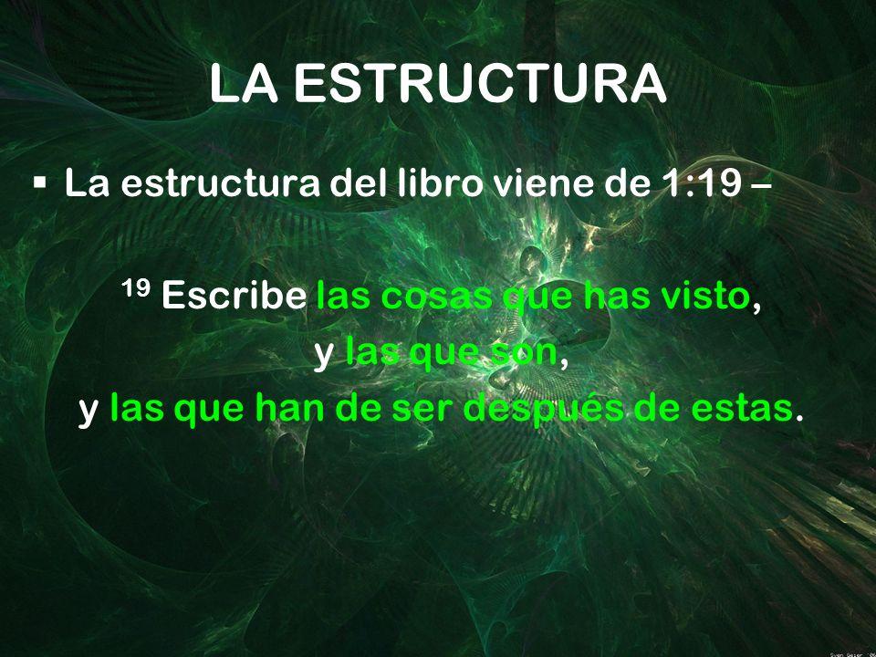 LA ESTRUCTURA La estructura del libro viene de 1:19 –