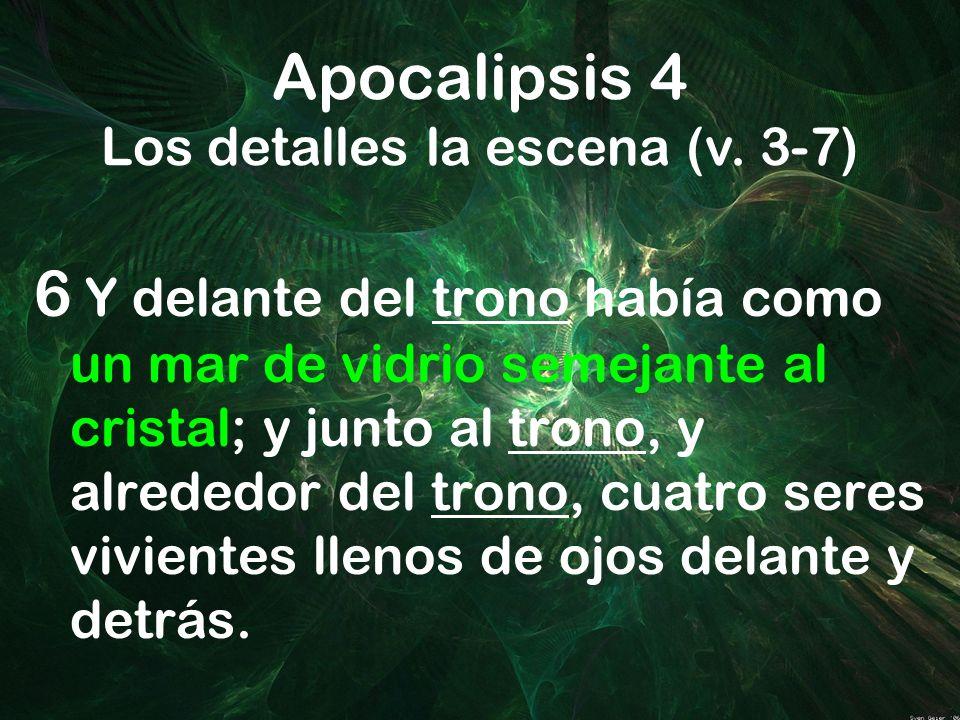 Apocalipsis 4 Los detalles la escena (v. 3-7)