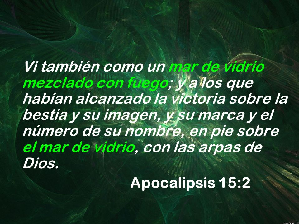 Vi también como un mar de vidrio mezclado con fuego; y a los que habían alcanzado la victoria sobre la bestia y su imagen, y su marca y el número de su nombre, en pie sobre el mar de vidrio, con las arpas de Dios.