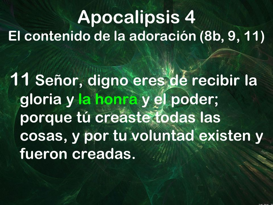 Apocalipsis 4 El contenido de la adoración (8b, 9, 11)
