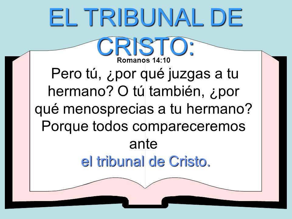 EL TRIBUNAL DE CRISTO: el tribunal de Cristo.