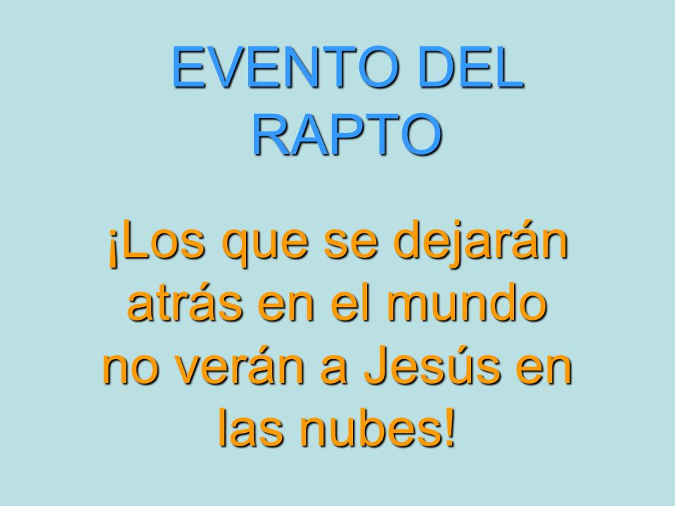 ¡Los que se dejarán atrás en el mundo no verán a Jesús en las nubes!