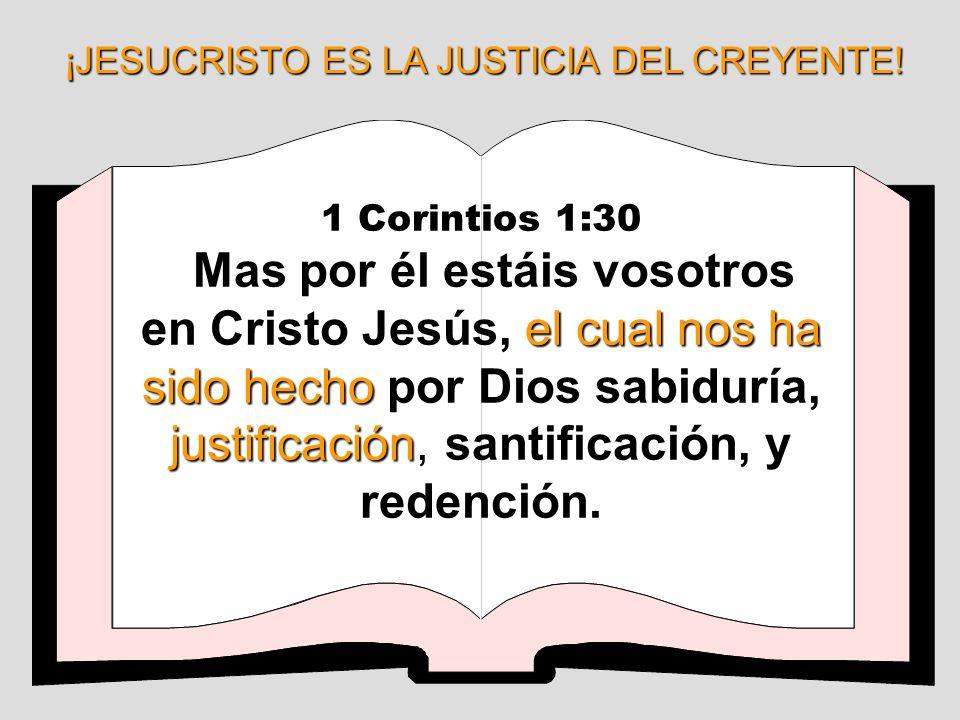 ¡JESUCRISTO ES LA JUSTICIA DEL CREYENTE!