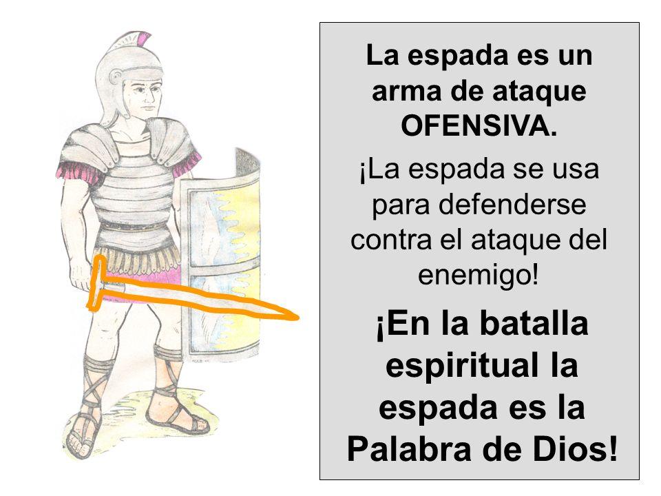 ¡En la batalla espiritual la espada es la Palabra de Dios!