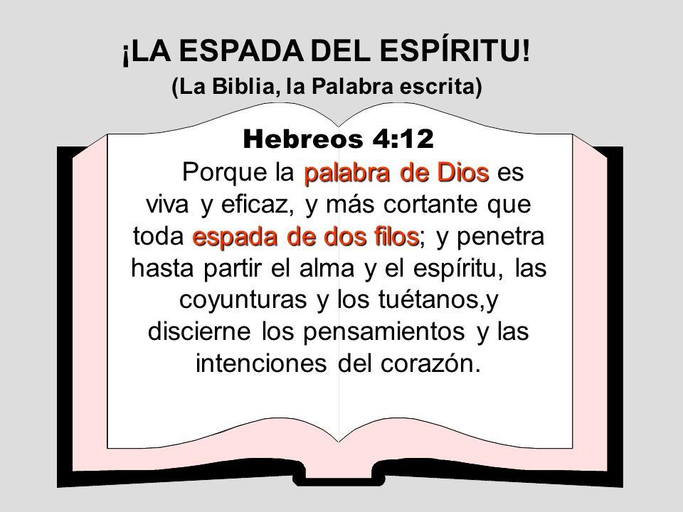¡LA ESPADA DEL ESPÍRITU! (La Biblia, la Palabra escrita)