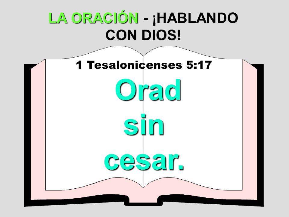 LA ORACIÓN - ¡HABLANDO CON DIOS!