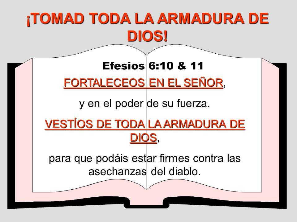 ¡TOMAD TODA LA ARMADURA DE DIOS!
