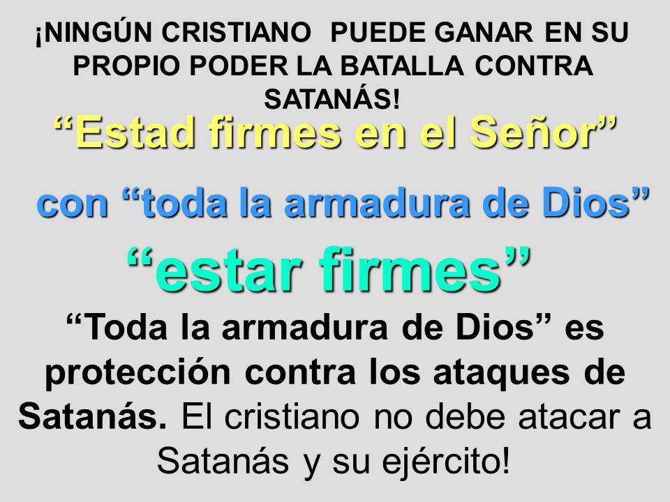 Estad firmes en el Señor con toda la armadura de Dios