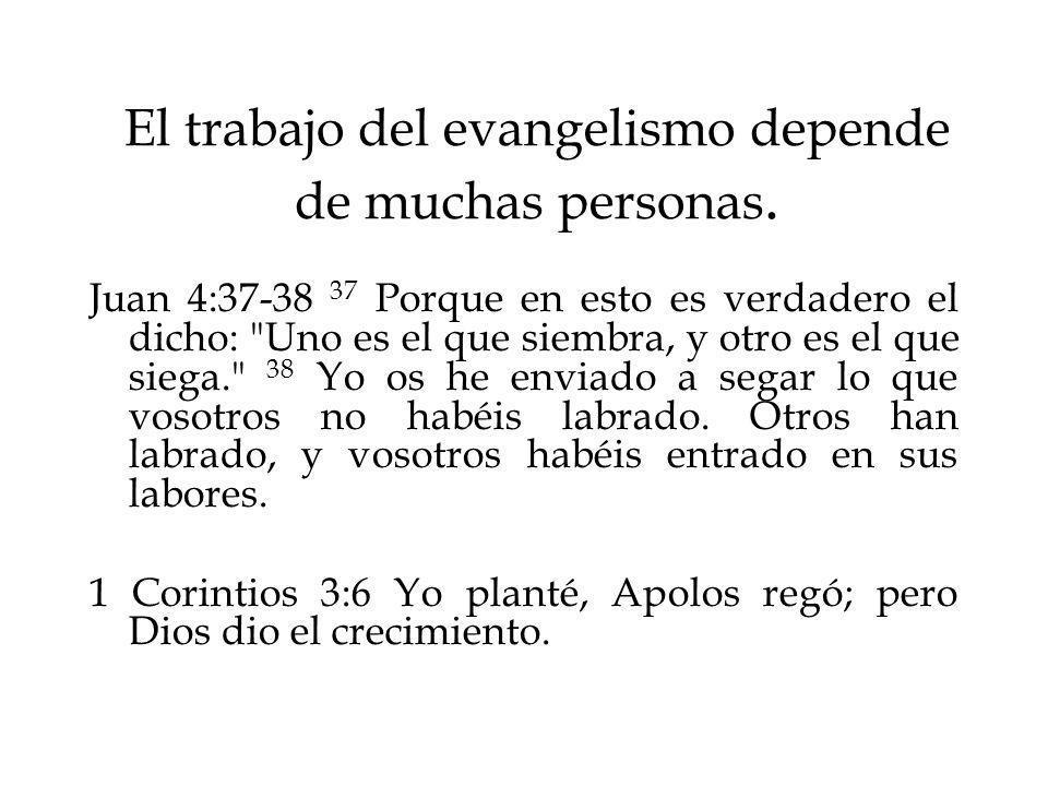 El trabajo del evangelismo depende de muchas personas.