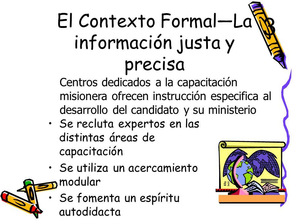 El Contexto Formal—La información justa y precisa