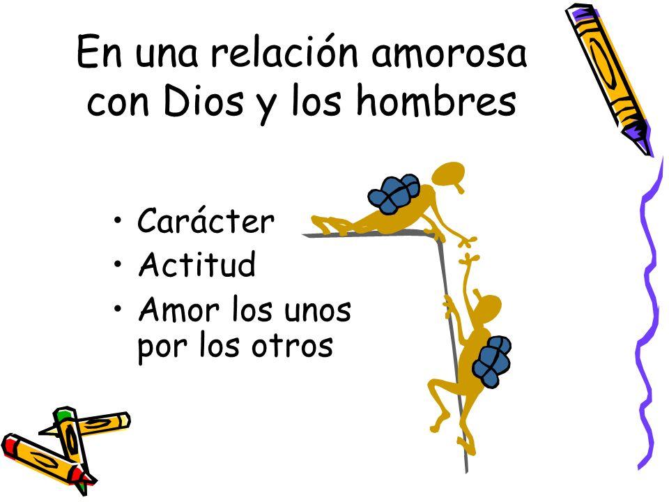 En una relación amorosa con Dios y los hombres