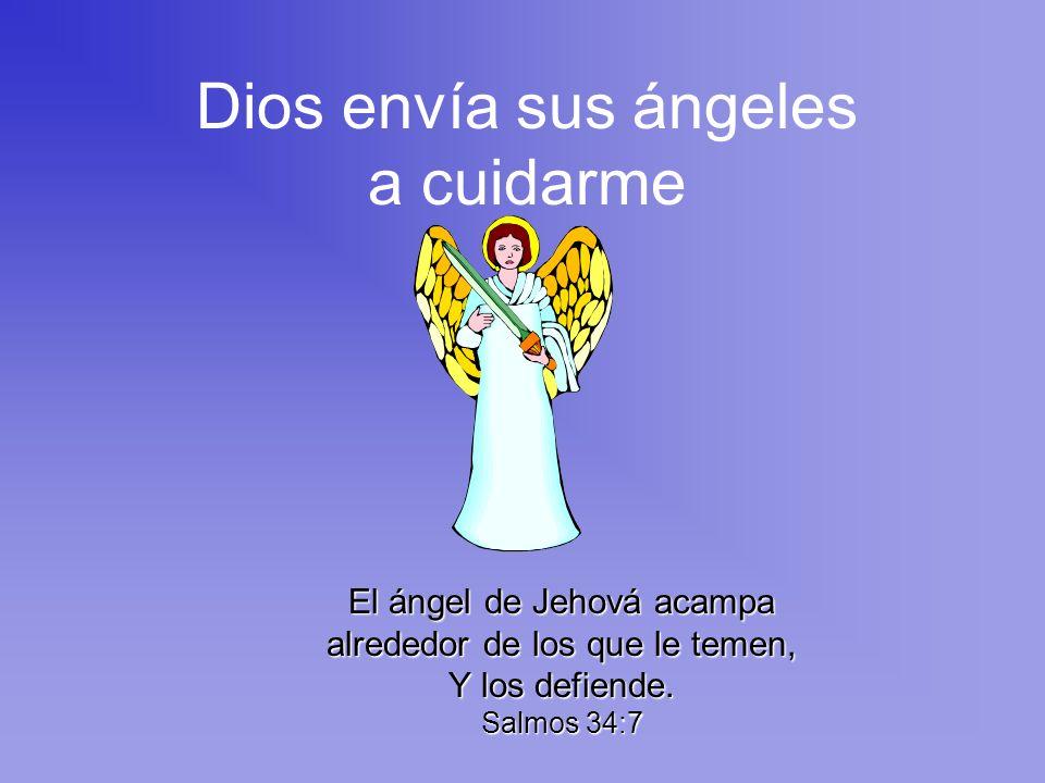 Dios envía sus ángeles a cuidarme