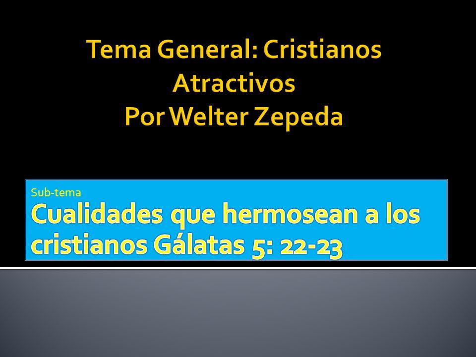 Tema General: Cristianos Atractivos Por Welter Zepeda
