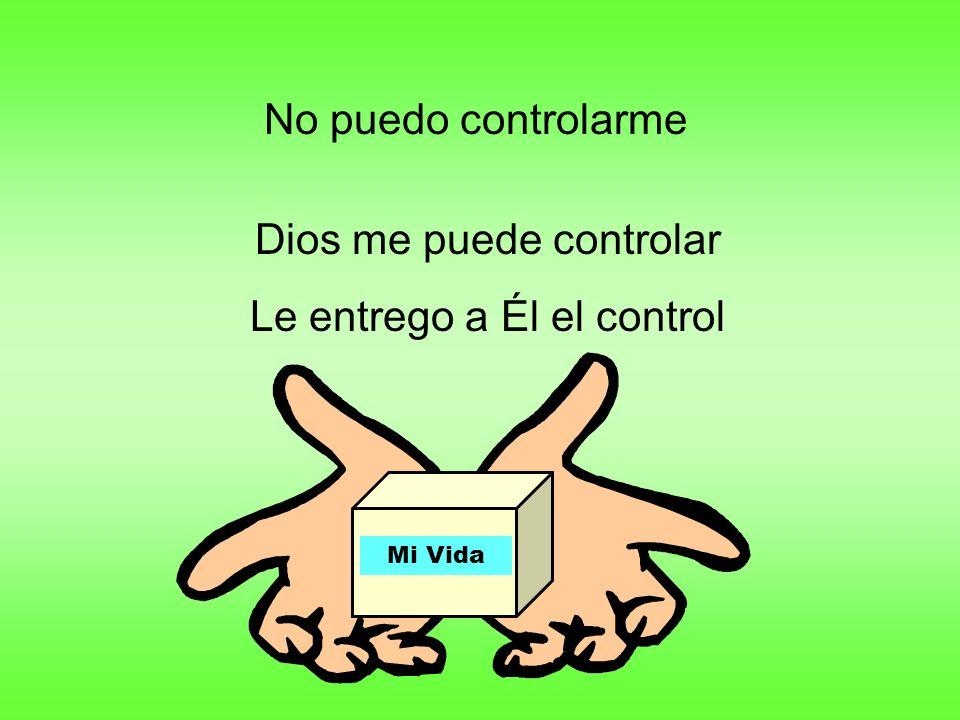 Dios me puede controlar Le entrego a Él el control