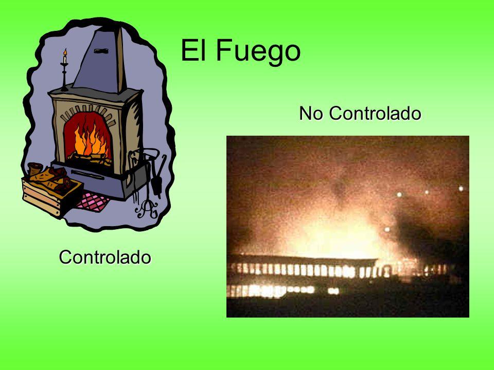 El Fuego No Controlado Controlado