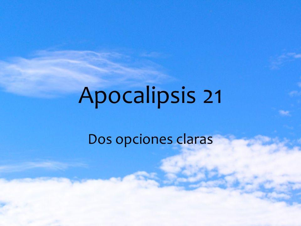 Apocalipsis 21 Dos opciones claras