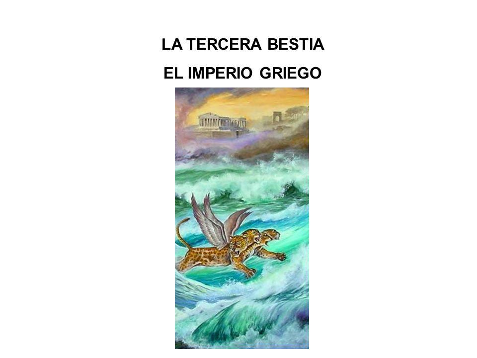 LA TERCERA BESTIA EL IMPERIO GRIEGO