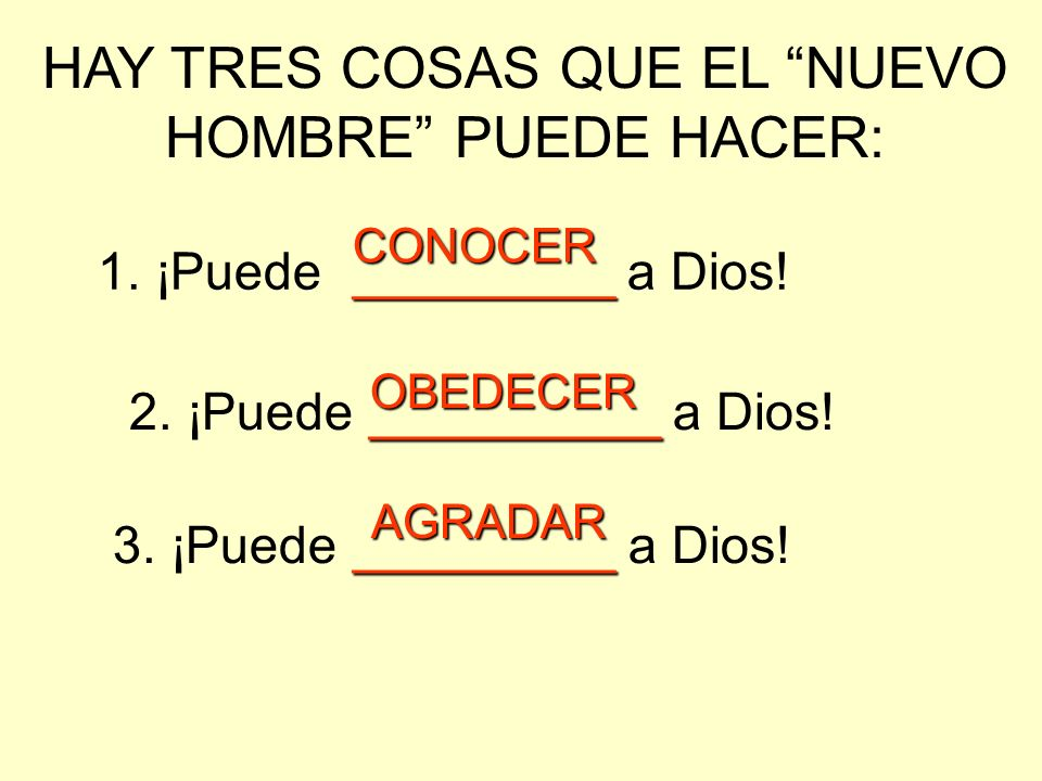 HAY TRES COSAS QUE EL NUEVO HOMBRE PUEDE HACER:
