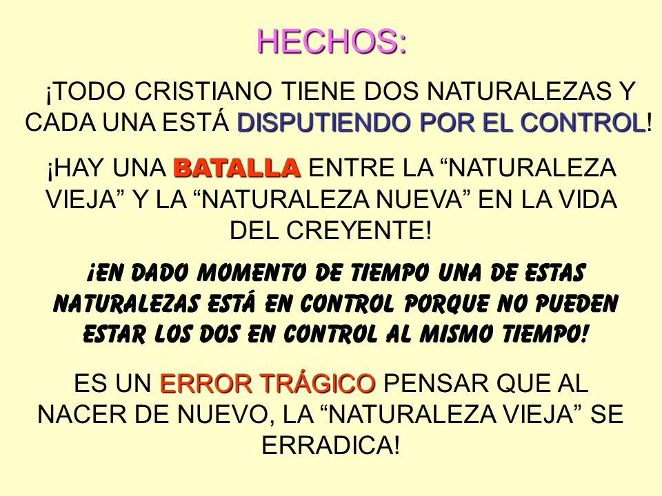 HECHOS:¡TODO CRISTIANO TIENE DOS NATURALEZAS Y CADA UNA ESTÁ DISPUTIENDO POR EL CONTROL!