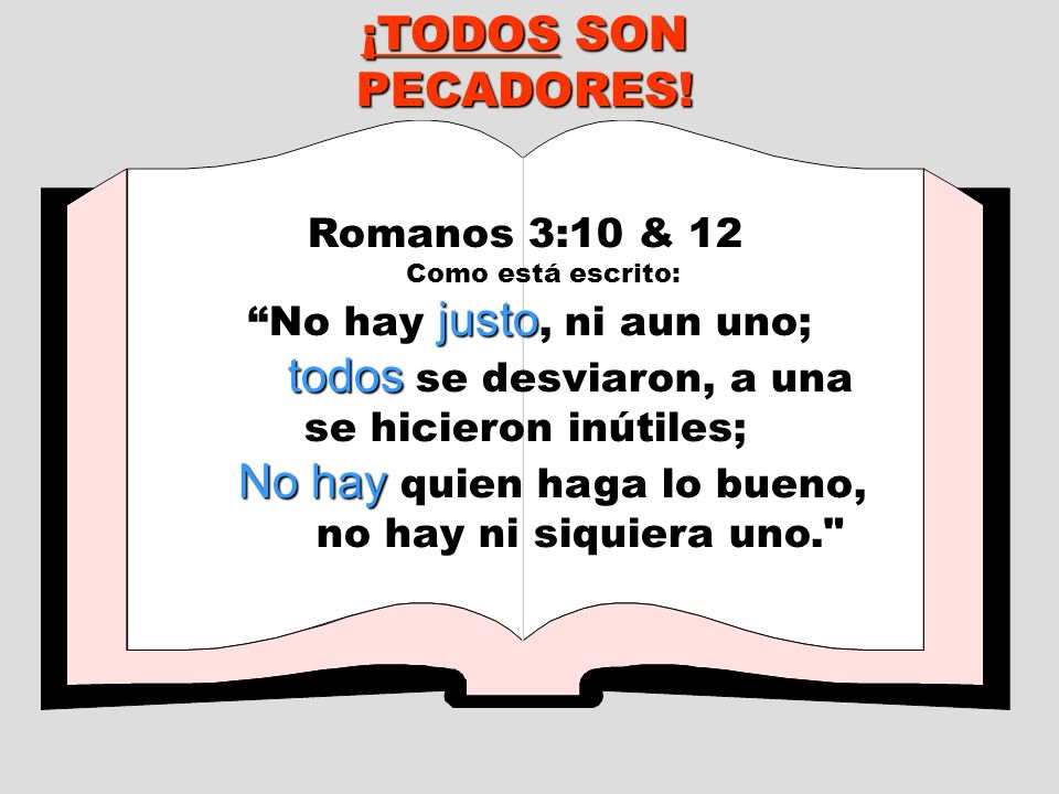 ¡TODOS SON PECADORES! Romanos 3:10 & 12