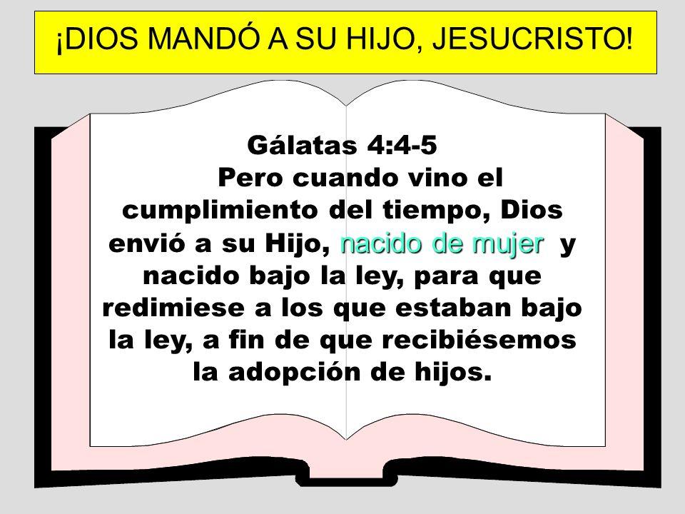 ¡DIOS MANDÓ A SU HIJO, JESUCRISTO!