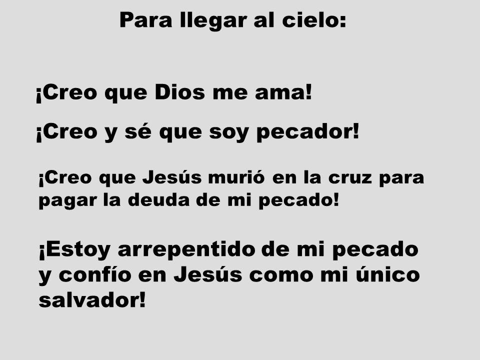 ¡Creo y sé que soy pecador!