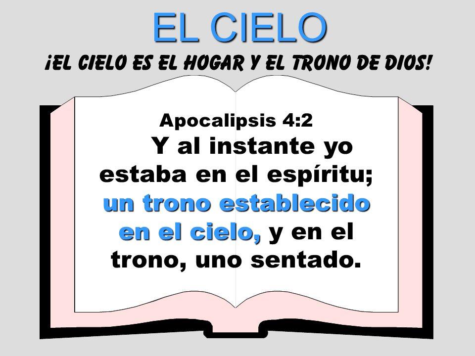 ¡el cielo es el hogar y el trono de dios!