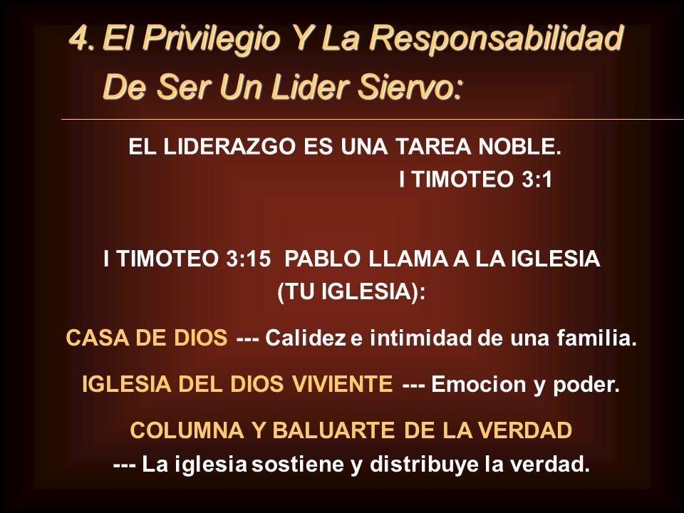 4. El Privilegio Y La Responsabilidad De Ser Un Lider Siervo: