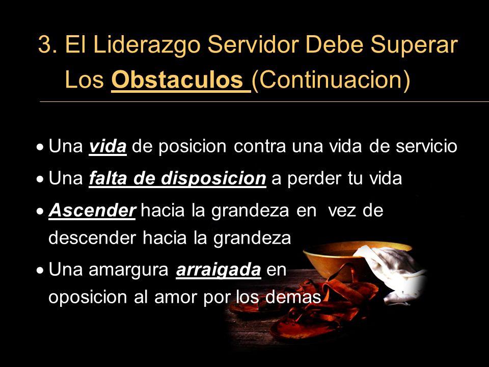 3. El Liderazgo Servidor Debe Superar Los Obstaculos (Continuacion)