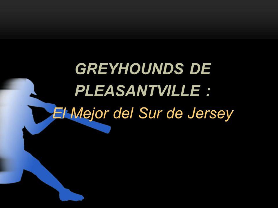 GREYHOUNDS DE PLEASANTVILLE : El Mejor del Sur de Jersey
