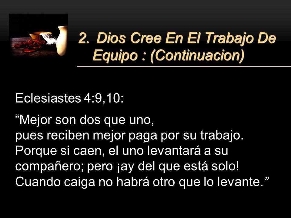 2. Dios Cree En El Trabajo De Equipo : (Continuacion)