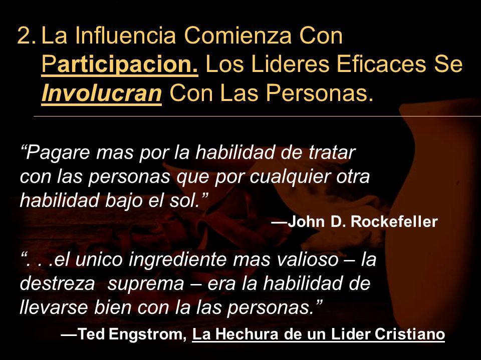3/24/2017 2. La Influencia Comienza Con Participacion. Los Lideres Eficaces Se Involucran Con Las Personas.