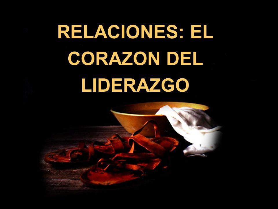 RELACIONES: EL CORAZON DEL LIDERAZGO