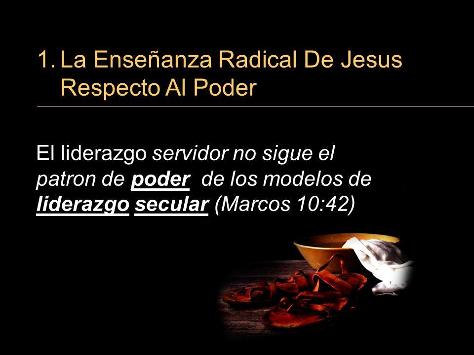 1. La Enseñanza Radical De Jesus Respecto Al Poder