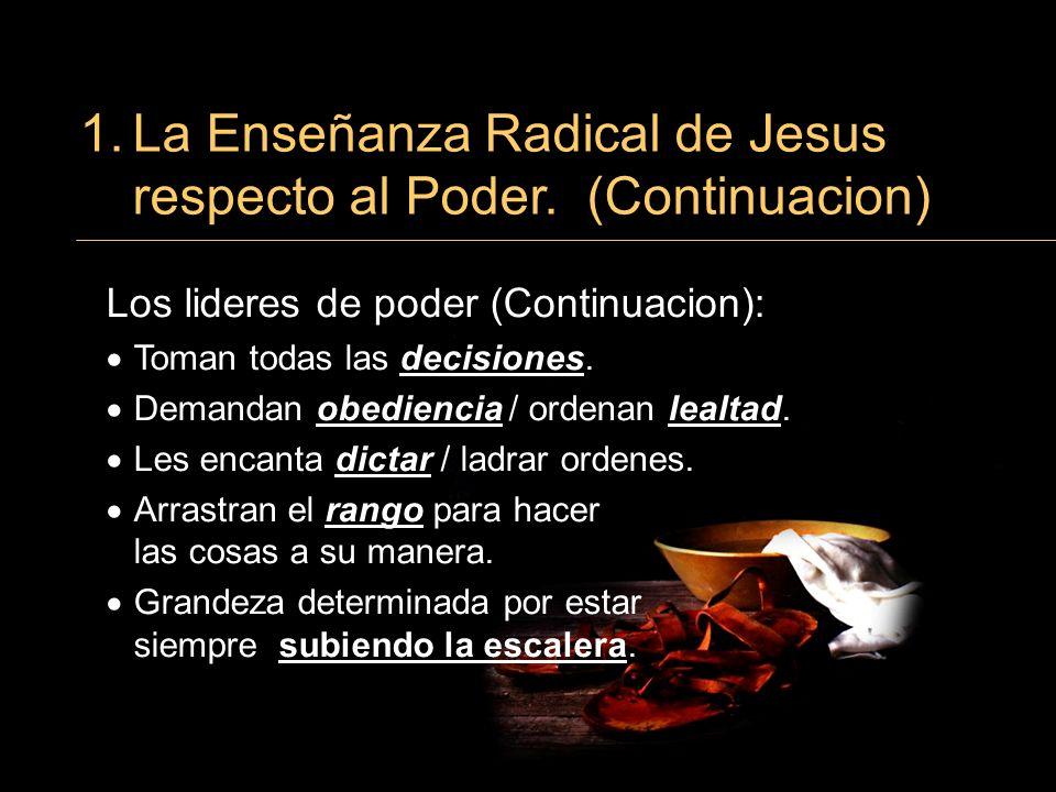 1. La Enseñanza Radical de Jesus respecto al Poder. (Continuacion)