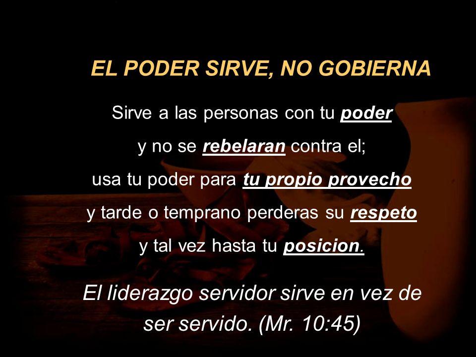 EL PODER SIRVE, NO GOBIERNA