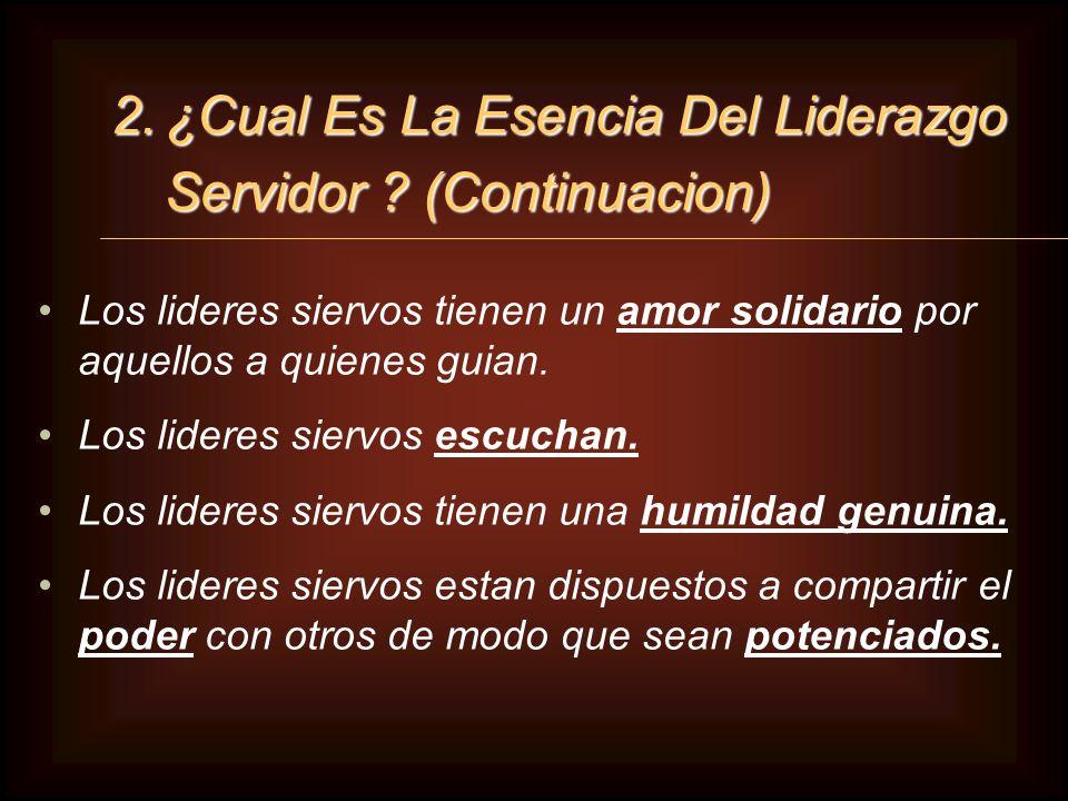 2. ¿Cual Es La Esencia Del Liderazgo Servidor (Continuacion)