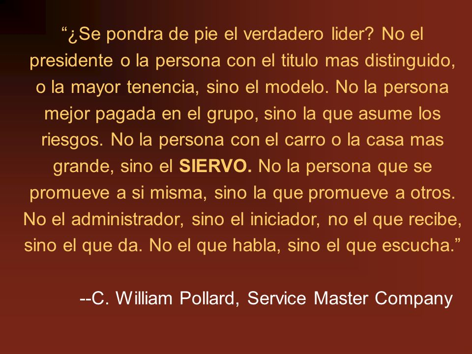 --C. William Pollard, Service Master Company
