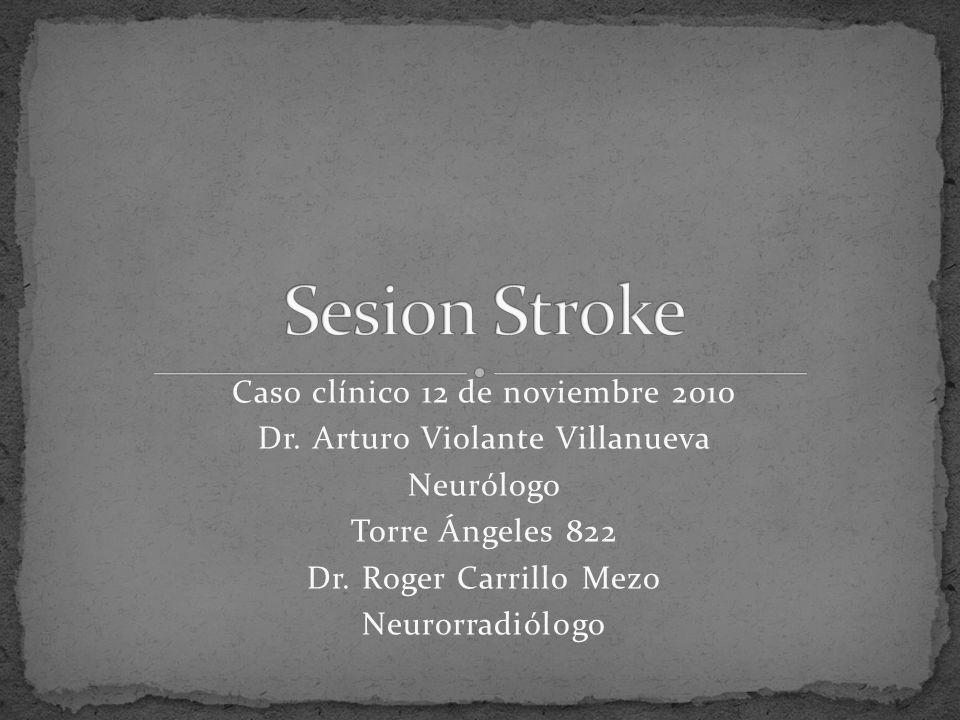 Sesion Stroke Caso clínico 12 de noviembre 2010