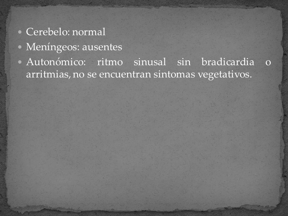 Cerebelo: normal Meníngeos: ausentes.